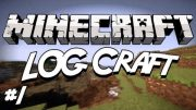 Minecraft: LOG Craft Lets Play Ep. 1 – House Building